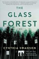 The Glass Forest by Cynthia Swanson