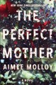 The perfect mother by aimee molloyThe perfect mother by aimee molloy